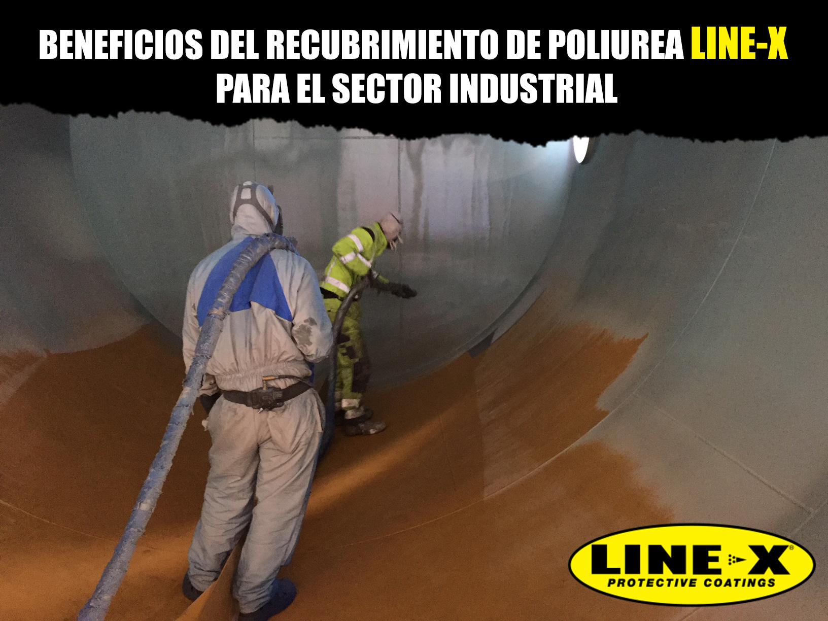 LINE-X LANZA RECUBRIMIENTO DE POLIUREA PARA EL SECTOR INDUSTRIAL