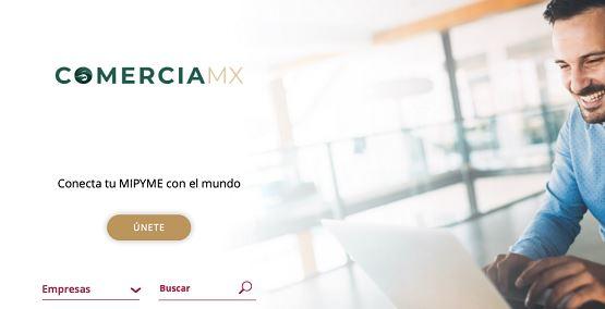 COMERCIAMX, LA PLATAFORMA QUE CONECTA A MIPYMES PARA HACER NEGOCIOS INTERNACIONALES