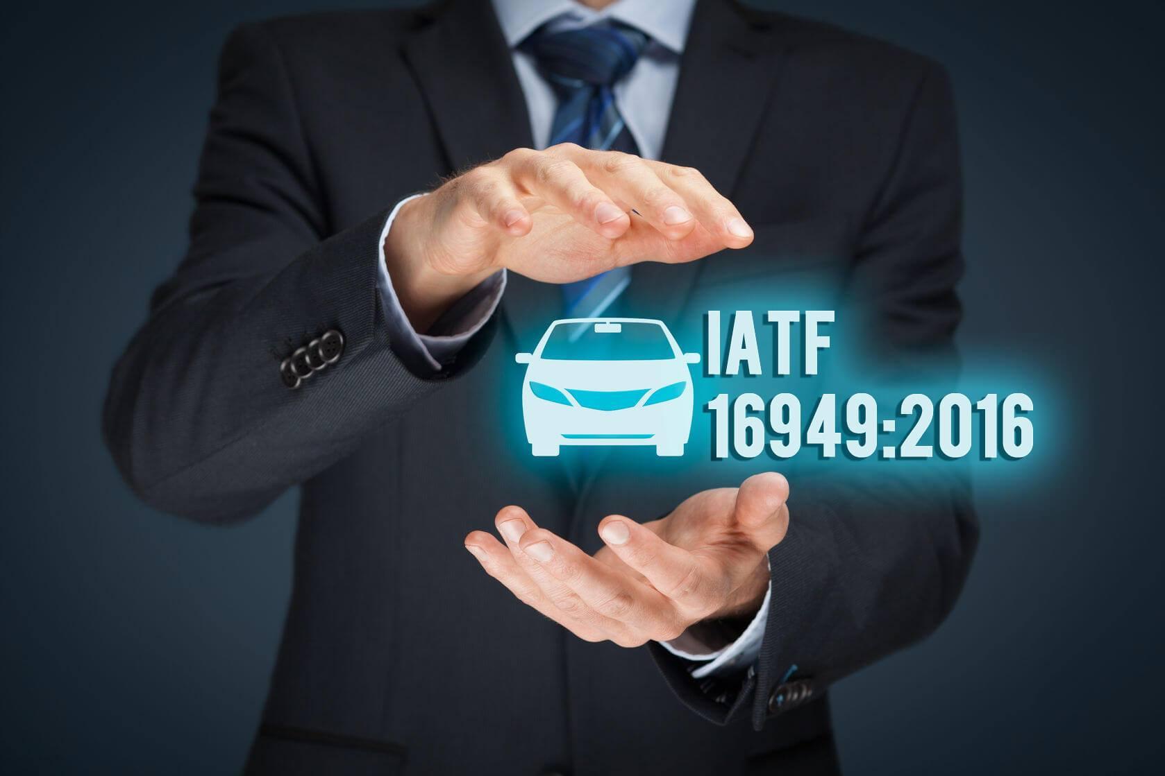 IATF 16949, UNA RESPUESTA A LOS RETOS DE LA INDUSTRIA AUTOMOTRIZ