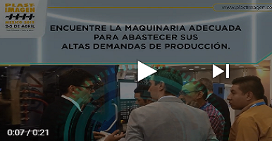 Maquinaria ideal en PLASTIMAGEN® MÉXICO 2019 DEL 2-5 ABRIL.